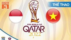 Trực Tiếp Vòng Loại World Cup 2022: Indonesia vs Việt Nam