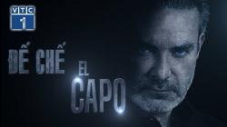 Đế Chế El Capo (Tập 15)