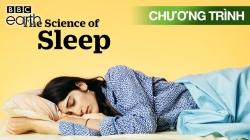 Khoa Học Về Giấc Ngủ: Làm Sao Để Ngủ Ngon Hơn (Tập 2)