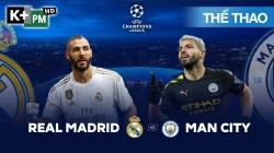 Real Madrid - Man City (H2) Champions League 2019/20: Vòng 1/8 Lượt Đi
