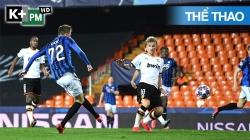 Valencia - Atalanta (H1) Champions League 2019/20: Vòng 1/8 Lượt Về