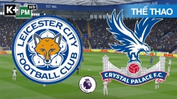 Leicester - Crystal palace (H1) EPL 19/20 Vòng 33