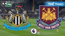 Newcastle - West Ham (H1) EPL 19/20 Vòng 33