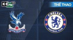Crystal Palace - Chelsea (H1) Premier League 2019/20: Vòng 34