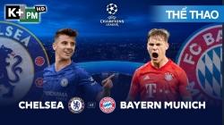 Chelsea - Bayern Munich (H1) Champions League 2019/20: Vòng 1/8 Lượt Đi