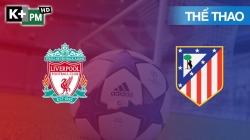 Liverpool - Atl Madrid (H1) Champions League 2019/20: Vòng 1/8 Lượt Về