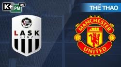 Lask - Man Utd (H1) Europa League 2019/20: Vòng 1/8 Lượt Đi