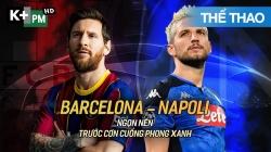 Barcelona - Napoli (H1) ucl 19/20 vòng 1/8 Lượt Về
