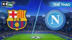 Barcelona - Napoli (H1) Champions Leeague 2019/20: Vòng 1/8 Lượt Về
