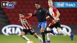 PSV - Granada (H2) Europa League 2020/21: Vòng Bảng