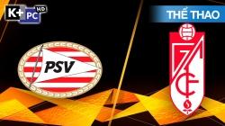 PSV - Granada (H1) Europa League 2020/21: Vòng Bảng
