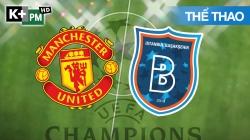 Man Utd - Istanbul Basaksehir (H1) Champions League 2020/21: Vòng Bảng
