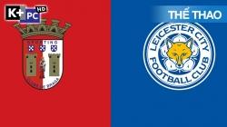 Sporting Braga - Leicester (H1) Europa League 2020/21: Vòng Bảng