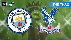 Man City - Crystal Palace (H1) Premier League 2020/21: Vòng 19