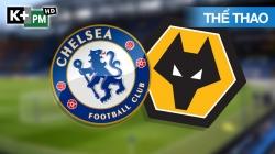 Chelsea - Wolves (H1) Premier League 2020/2: Vòng 20