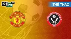 Man Utd - Sheffield Utd (H1) Premier League 2020/2: Vòng 20