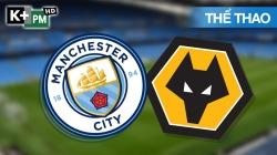 Man City - Wolves (H1) Premier League 2020/21: Vòng 29