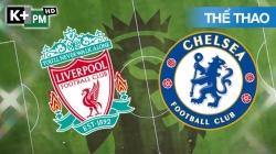 Liverpool - Chelsea (H1) Premier League 2020/21: Vòng 29