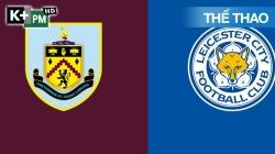 Burnley - Leicester (H1) Premier League 2020/21: Vòng 29