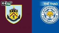 Burnley - Leicester (H1) Premier League 2020/21: Vòng 29