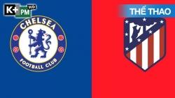 Chelsea - Atl Madrid (H1) Champions League 2020/21: Lượt Về Vòng 1/8