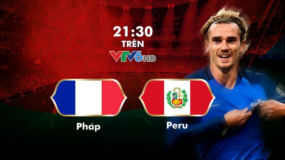 Trực Tiếp World Cup 2018: Pháp - Peru