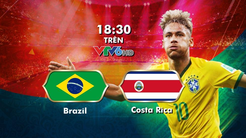 Trực Tiếp World Cup 2018: Brazil - Costa Rica