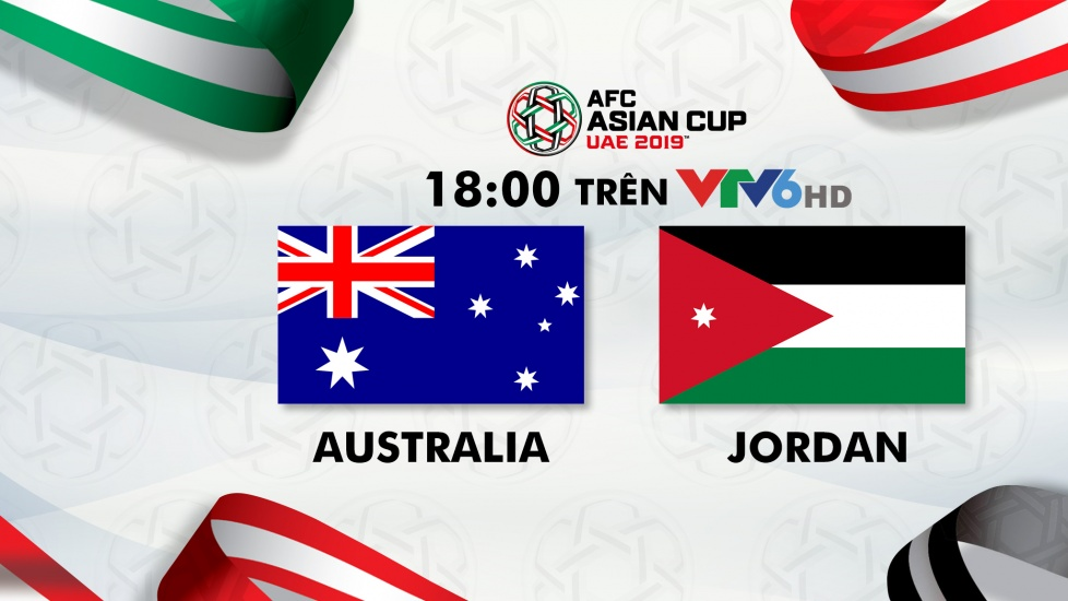 Trực Tiếp Asian Cup 2019: Australia - Jordan