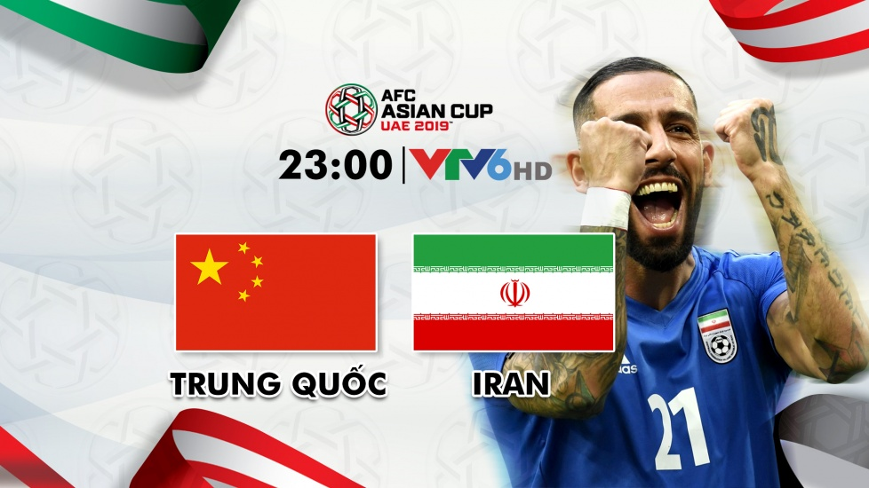 Trực Tiếp Tứ Kết Asian Cup 2019: Trung Quốc - Iran