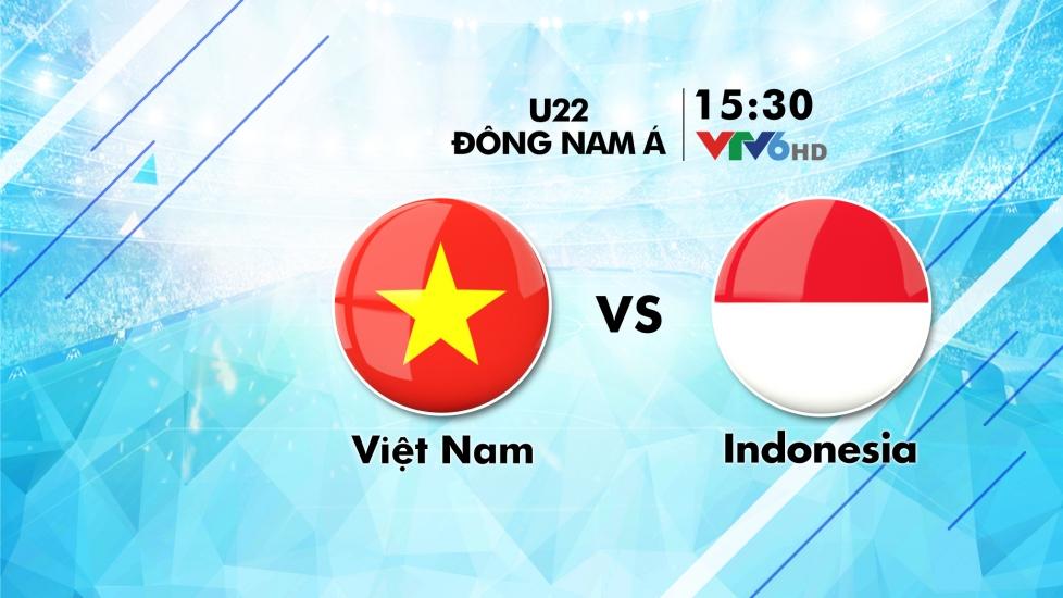 Trực Tiếp Bán Kết U22 Đông Nam Á 2019: Việt Nam - Indonesia