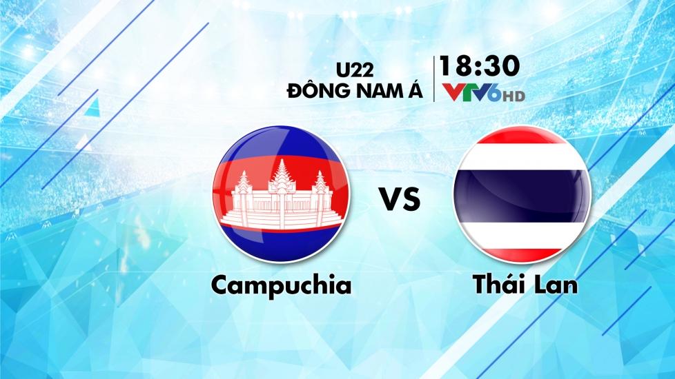Trực Tiếp Bán Kết U22 Đông Nam Á 2019: Campuchia - Thái Lan
