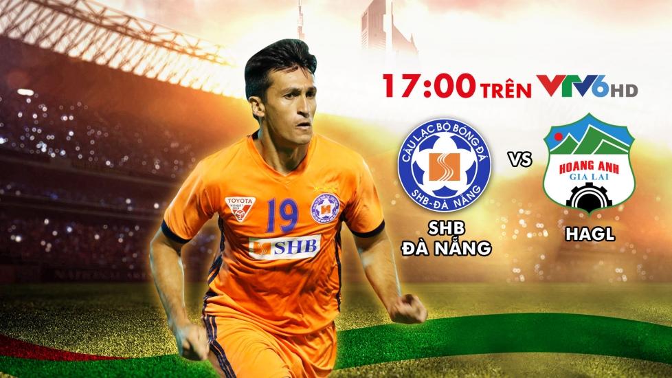 Trực Tiếp V-League 2019: SHB Đà Nẵng - HAGL