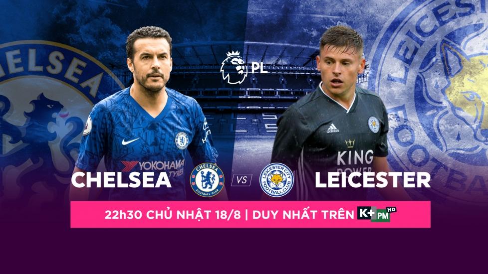 Trực Tiếp Vòng 2 Premier League 2019/20: Chelsea vs Leicester