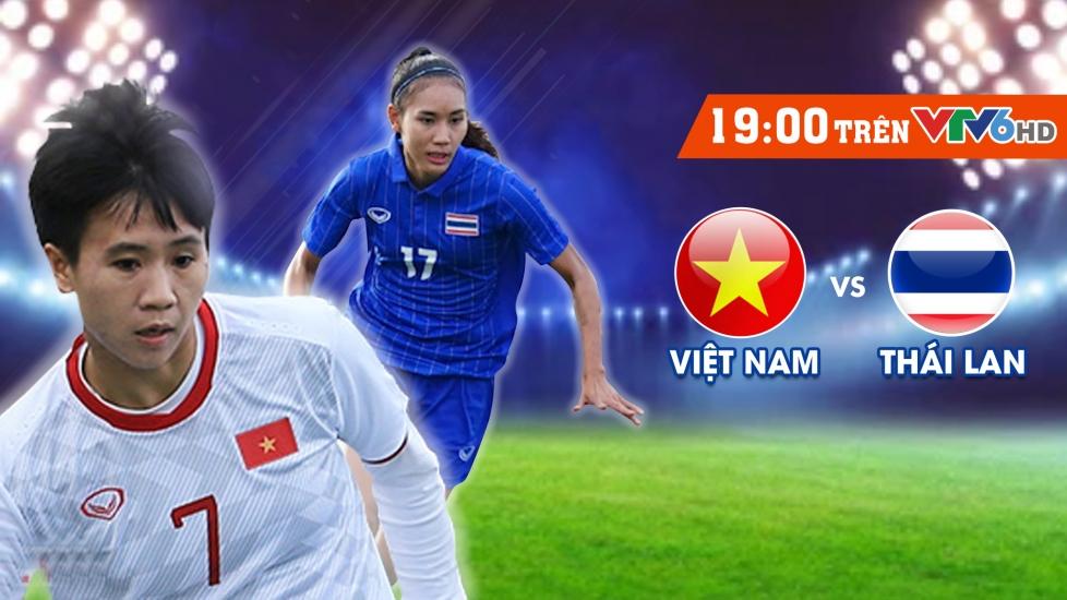 Trực Tiếp Chung Kết Bóng Đá Nữ SEA Games 30: Việt Nam vs Thái Lan