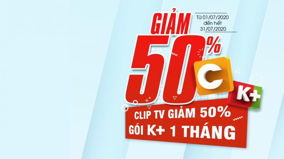 Siêu Khuyến Mãi Clip TV: giảm 50% gói K+