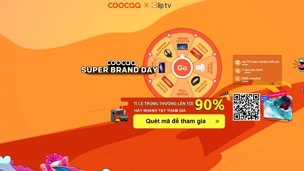 Super Brand Day - Quay số trúng thưởng cùng coocaa TV