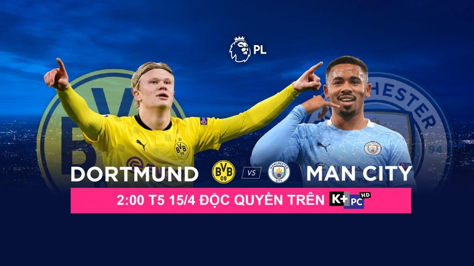 Trực Tiếp tứ kết lượt về Champions League 2020/21: Dortmund Vs Man City