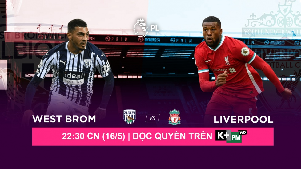 Trực Tiếp Premier League 2020/21: West Brom vs Liverpool
