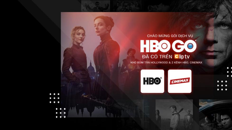 CHÀO MỪNG GÓI DỊCH VỤ HBO CÓ MẶT TẠI CLIPTV