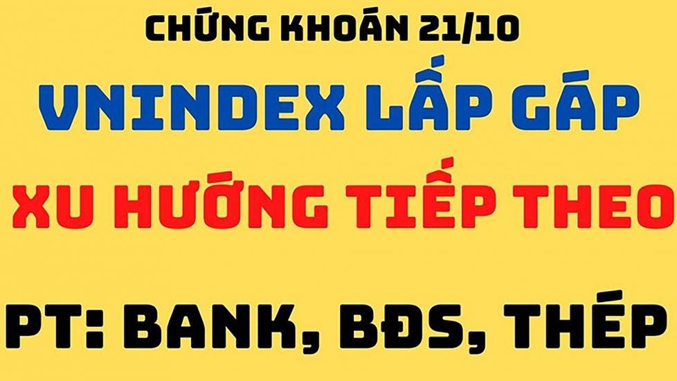 Nhận Định Thị Trường 21/10 | Đáo Hạn Phái Sinh, Bất Ngờ Luôn Ở Giờ Chót